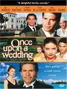 Era uma Vez um Casamento (Once Upon a Wedding)