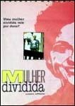 Mulher Dividida - Poster / Capa / Cartaz - Oficial 2
