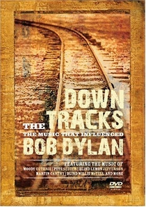 Down the Tracks: The Music That Influenced Bob Dylan - Poster / Capa / Cartaz - Oficial 1