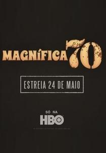 Magnífica 70 (1ª Temporada) - Poster / Capa / Cartaz - Oficial 2