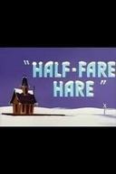 Half-Fare Hare (Half-Fare Hare)