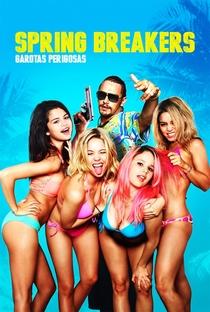 Spring Breakers: Garotas Perigosas - Poster / Capa / Cartaz - Oficial 17
