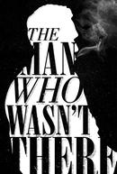 O Homem Que Não Estava Lá (The  Man Who Wasn't There)