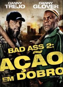 Bad Ass 2: Ação em Dobro - Poster / Capa / Cartaz - Oficial 3