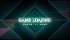 GameLoading: Rise of the Indies  'Release Trailer'