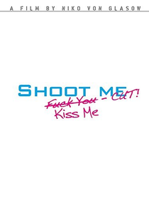 Shoot Me. Kiss Me. Cut! - Poster / Capa / Cartaz - Oficial 1