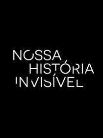 Nossa História Invisível - Poster / Capa / Cartaz - Oficial 1