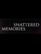 Shattered Memories (Shattered Memories)