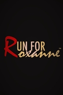 Run For Roxanne (Run For Roxanne)