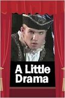A Little Drama (A Little Drama)