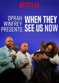 Oprah Winfrey Presents: When They See Us Now - Poster / Capa / Cartaz - Oficial 1