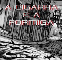 A CIGARRA E A FORMIGA - Poster / Capa / Cartaz - Oficial 1