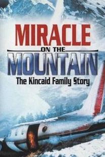 O Milagre na Montanha: A História da Família Kincaid - Poster / Capa / Cartaz - Oficial 2