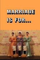Marriage is For... (Marriage is For...)