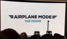 Airplane Mode Teaser Trailer
