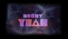 BOBBY YEAH - TRAILER
