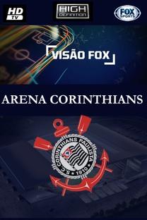 Visão Fox: Arena  Corinthians - Poster / Capa / Cartaz - Oficial 1