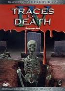Traços da Morte IV - A Ressurreição (Traces of Death 4: Resurrected)