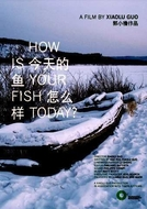 How Is Your Fish Today? (Jin tian de yu zen me yang?)