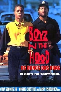 Boyz'n the Hood: Os Donos da Rua - Poster / Capa / Cartaz - Oficial 2