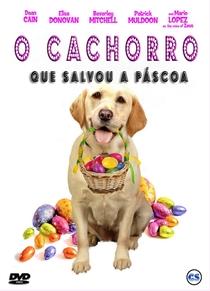 O Cachorro que Salvou a Páscoa  - Poster / Capa / Cartaz - Oficial 1