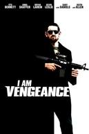 I Am Vengeance (I Am Vengeance)