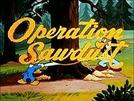 Operation Sawdust (Operation Sawdust)
