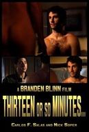 Treze Minutos ou Perto Disso (Thirteen or So Minutes)
