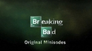 Breaking Bad - Minisodes (1ª Temporada) (Breaking Bad - Minisodes (1st Season))