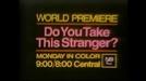 Você Conhece Este Estranho? (Do You Take This Stranger?)