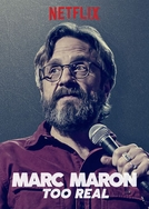 Marc Maron: Too Real (Marc Maron: Too Real)