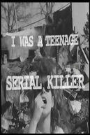 I Was a Teenage Serial Killer (I Was a Teenage Serial Killer)