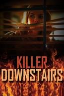 The Killer Downstairs (The Killer Downstairs)