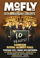 McFLY - 10th Anniversary - Live At Royal Albert Hall (McFLY - 10th Anniversary - Live At Royal Albert Hall)