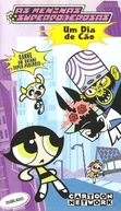 As Meninas SuperPoderosas - Um Dia de Cão (The Powerpuff Girls: Monkey See, Doggie Do/Mommy Fearest)
