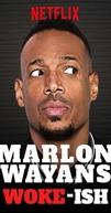 Marlon Wayans: Woke-ish (Marlon Wayans: Woke-ish)