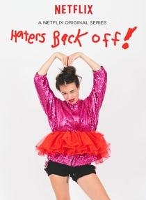 Haters Back Off (1ª Temporada) - Poster / Capa / Cartaz - Oficial 4