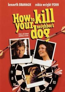 Como Matar o Cão do Vizinho - Poster / Capa / Cartaz - Oficial 1