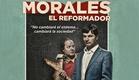 Morales El Reformador - Official Trailer [HD]