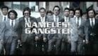 Nameless Gangster Official Trailer w/ English Sutbtitles