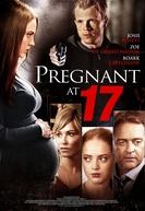 Pregnant at 17 (Pregnant at 17)