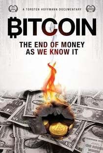 Bitcoin: O Fim do Dinheiro Como Nós Conhecemos - Poster / Capa / Cartaz - Oficial 1