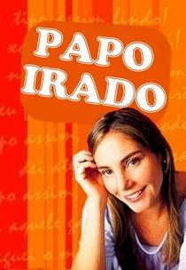 Papo Irado - Poster / Capa / Cartaz - Oficial 1