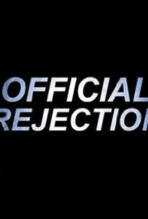 Official Rejection - Poster / Capa / Cartaz - Oficial 1