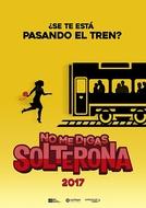 No Me Digas Solterona (No Me Digas Solterona)