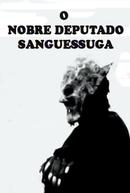 O Nobre Deputado Sanguessuga (O Nobre Deputado Sanguessuga)
