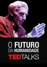 TEDTalks: O Futuro da Humanidade - Poster / Capa / Cartaz - Oficial 1