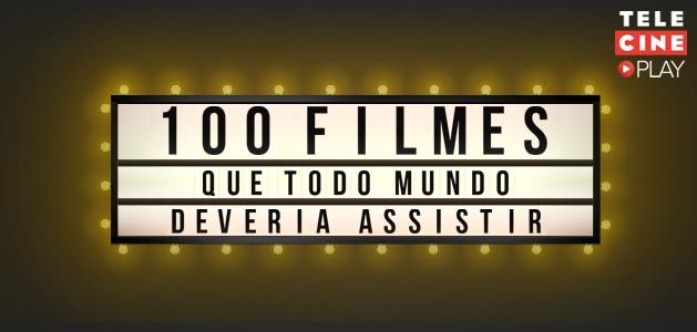 TOP 100 FILMES QUE TODO MUNDO DEVERIA ASSISTIR!
