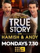 True Story with Hamish & Andy (1ª  Temporada) (True Story with Hamish & Andy)