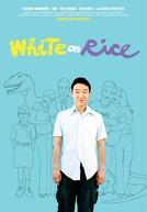 Como Unha e Carne (White on Rice)